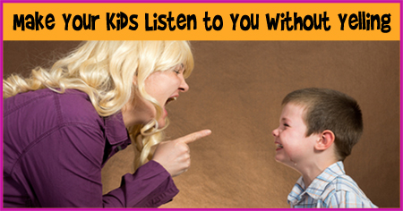 You can your kids listen to you without yelling