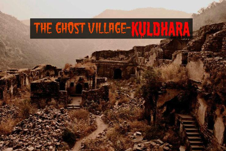 Visit the ghost village, Kuldhara.