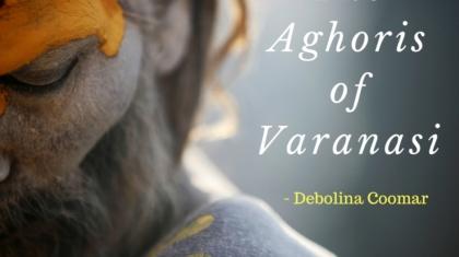 The Aghoris of Varanasi