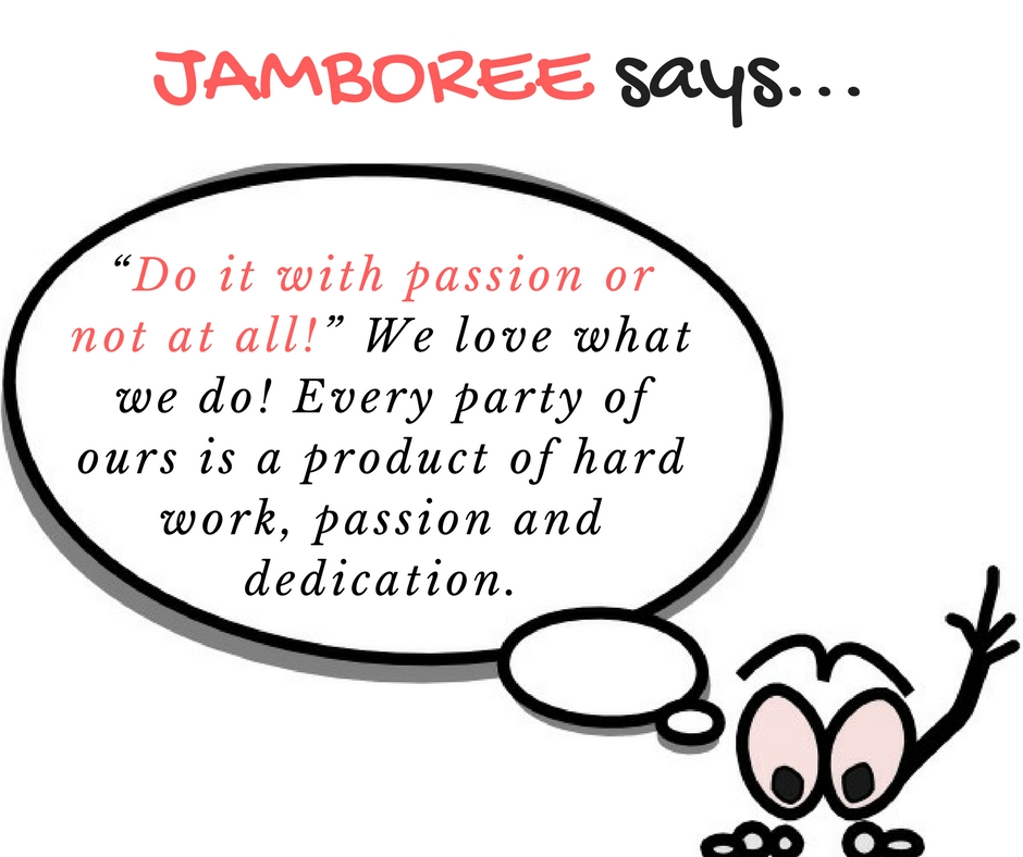 Jamboree believes in...