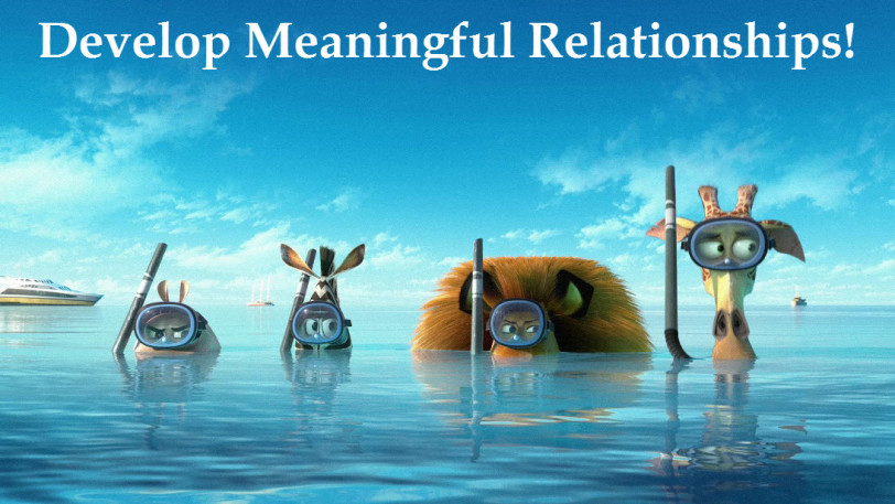 Have meaningful relationships