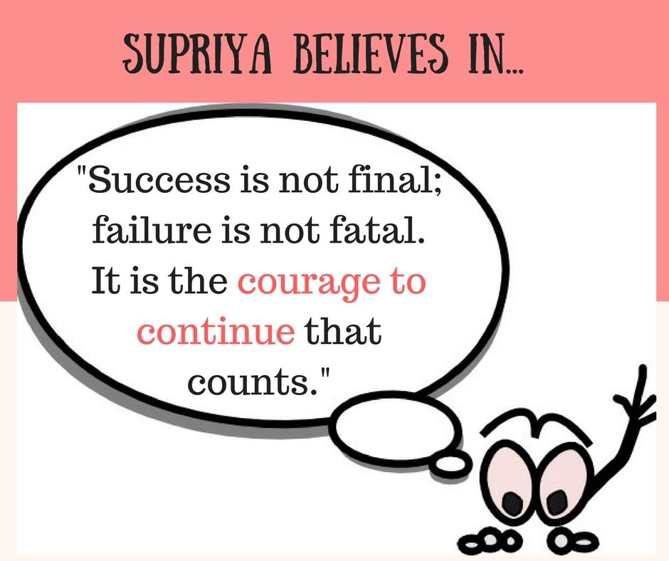 Supriya's mantra in life...